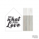 Holzschild Do what you love M
