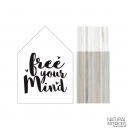 Holzschild Free your mind M