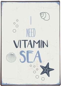 "Schild mit Spruch ""I need vitamin sea"""