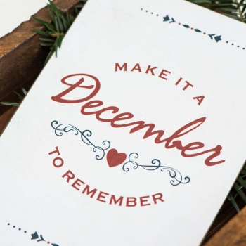Schild mit Spruch Make it a December