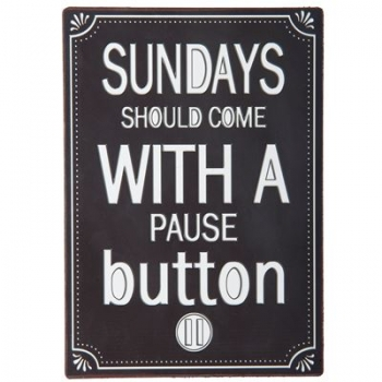 "Schild mit Spruch ""Sundays should..."""